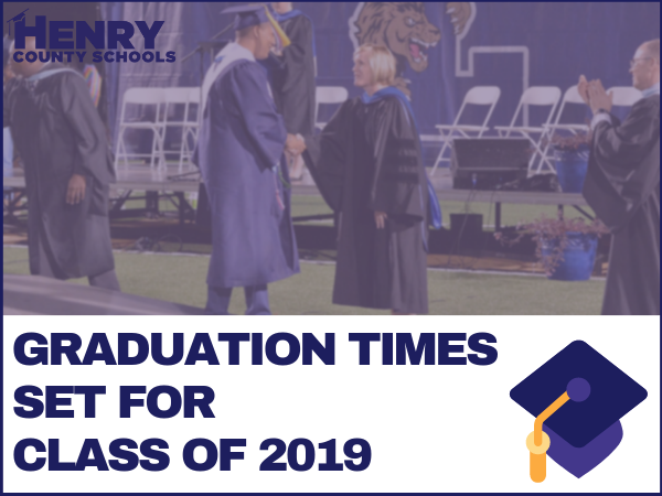 Henry County Schools - Graduation Times Set for Class of 2019