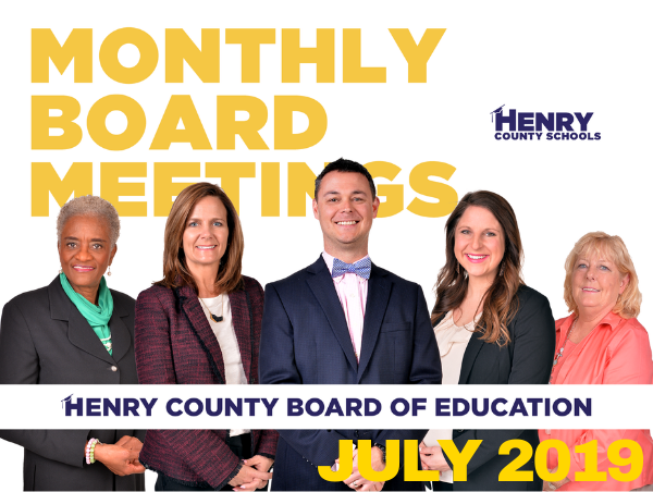 Monthly Board Meetings - Henry County Board of Education - July 2019