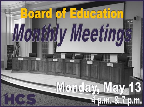 BOE Monthly Meetings - Monday, May 13 - 4pm & 7pm - HCS