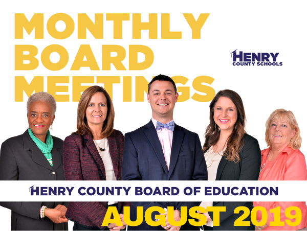 Monthly Board Meetings - Henry County Schools - August 2019
