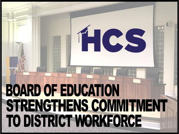 HCS - Board of Education Strengthens Commitment to District Workforce