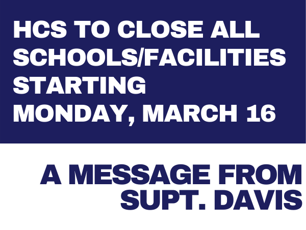 HCS to Close All Schools/Facilities Starting Monday, March 16