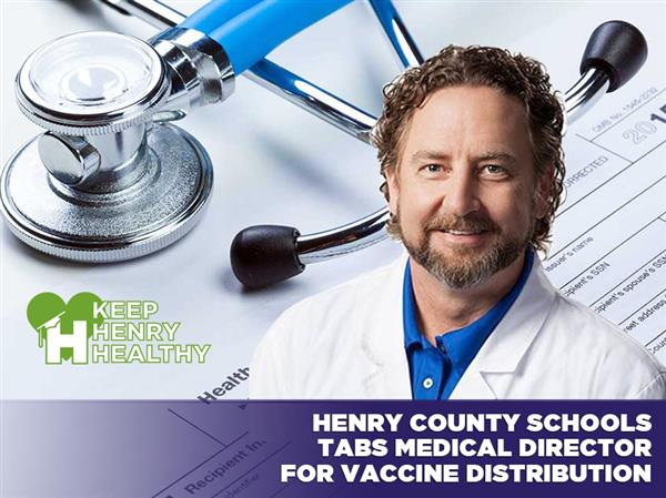 Henry County Schools Tabs Medical Director for Vaccine Distribution