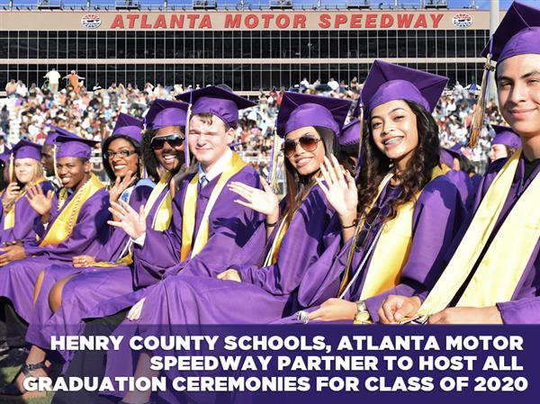 Henry County Schools, Atlanta Motor Speedway Partner to Host All Graduation Ceremonies for Class of
