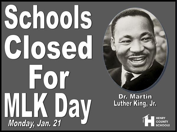 School System Closed for MLK Day - Monday, Jan. 21
