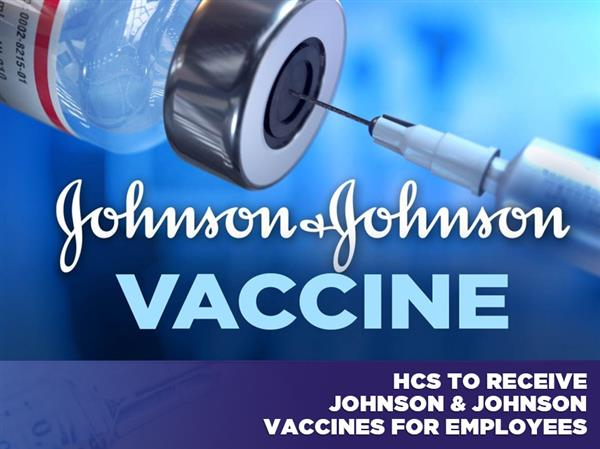 HCS to Receive Johnson & Johnson Vaccines for Employees