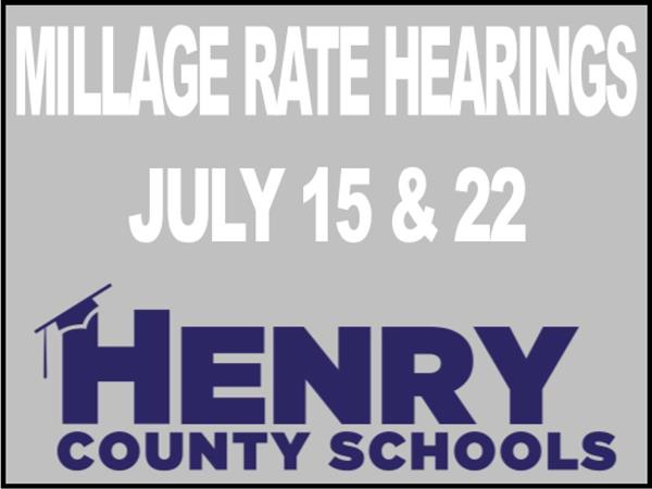 Millage Rate Hearings - July 15 & 22 - Henry County Schools