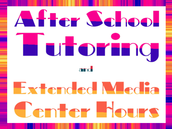 Tutoring and Extended Media Center Hours