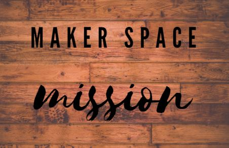 Maker Space Mission