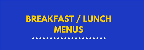 Breakfast/Lunch Menus