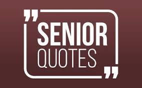 SENIORS!! GIVE US YOUR QUOTES!!