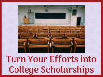 Turn Your Efforts into Scholarships