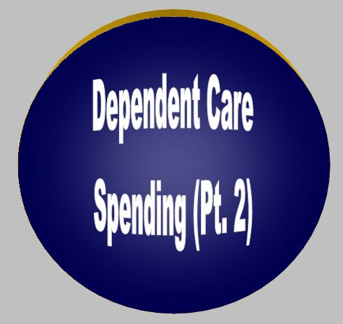 Dependent Care Spending (Pt. 2)