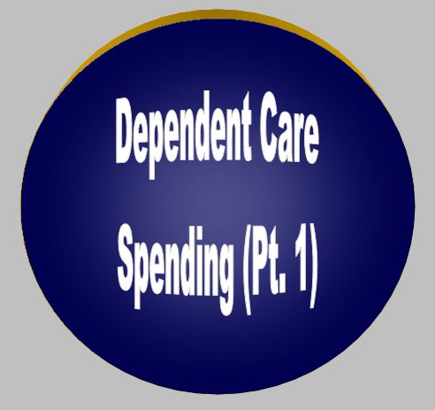 Dependent Care Spending (Pt. 1)