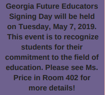Please see Mrs. Price to Participate in GA Future Educators Signing Day!  Read Here for More Information