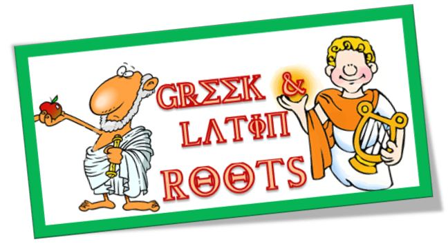 Learning With Love: Greek & Latin Root Words
