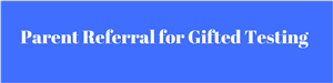 Parent Referral for Gifted Tested